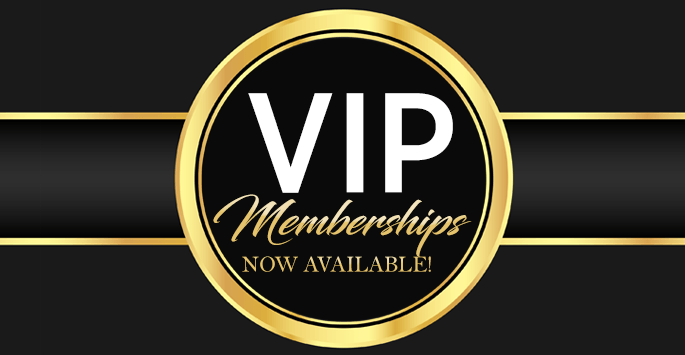 VIP Memberships now available